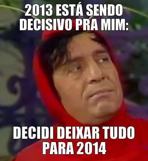 2013 está sendo decisivo...
