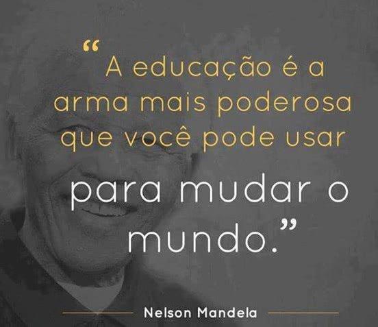 A educação é a arma...