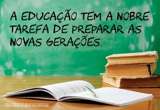 A educação tem a nobre...