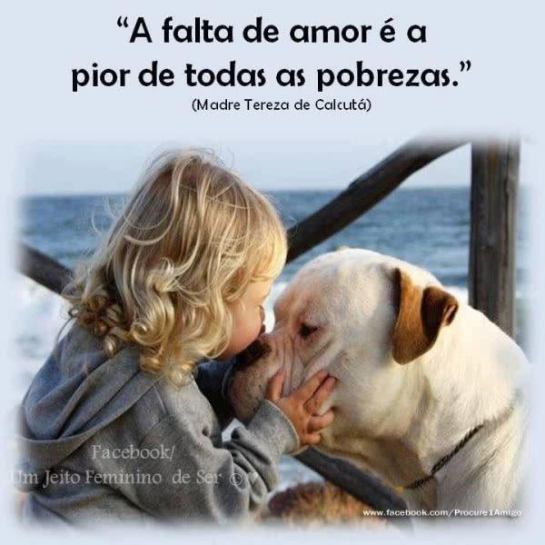 A falta de amor é a pior...