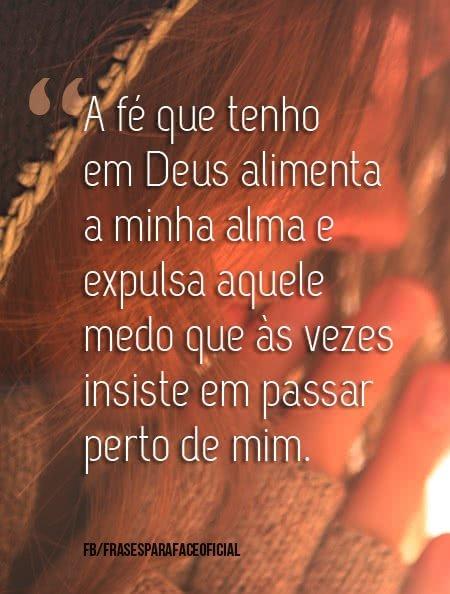 A fé que tenho em Deus...