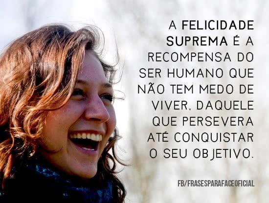 A felicidade suprema é a...