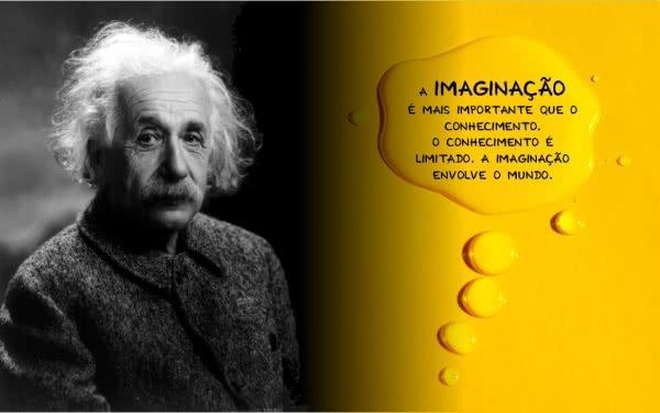 A imaginação é mais...