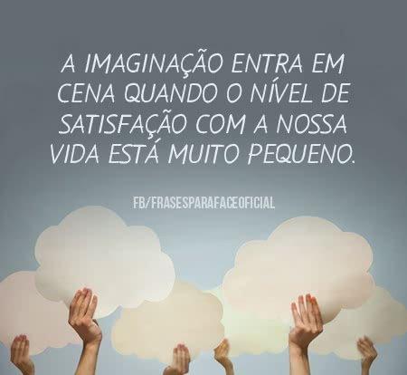 A imaginação entra em...