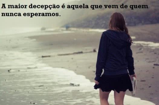 A maior decepção é...