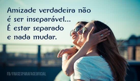Amizade verdadeira não...