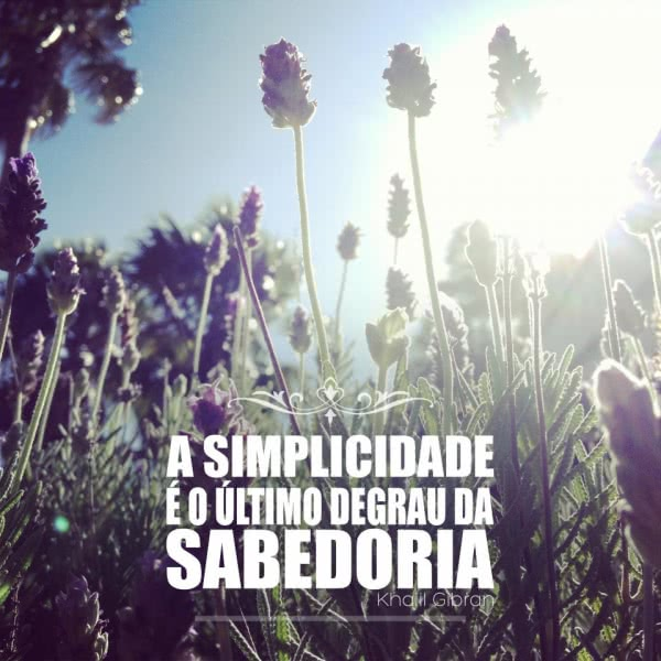 A simplicidade é o...