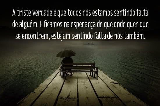 A triste verdade é que...