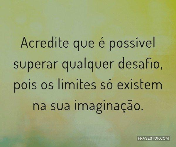 Acredite que é possível...