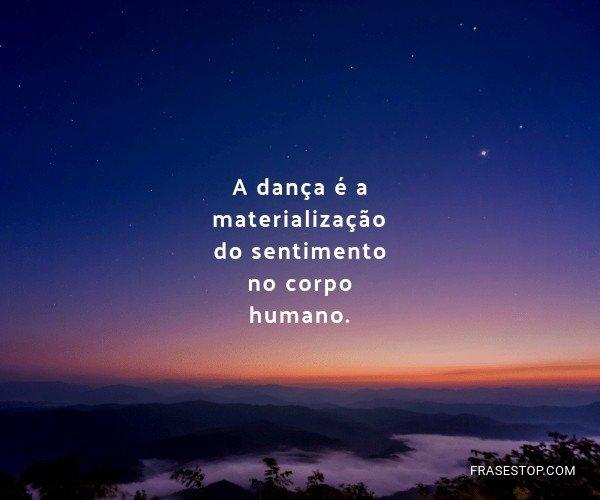 A dança é a...