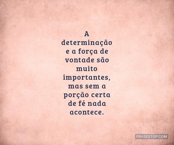 A determinação e a...