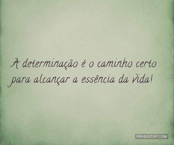 A determinação é o...