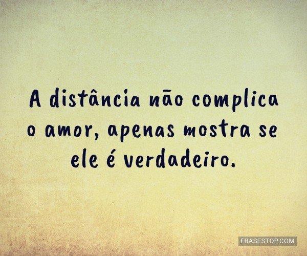 A distância não...