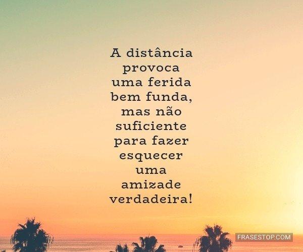 A distância provoca uma...