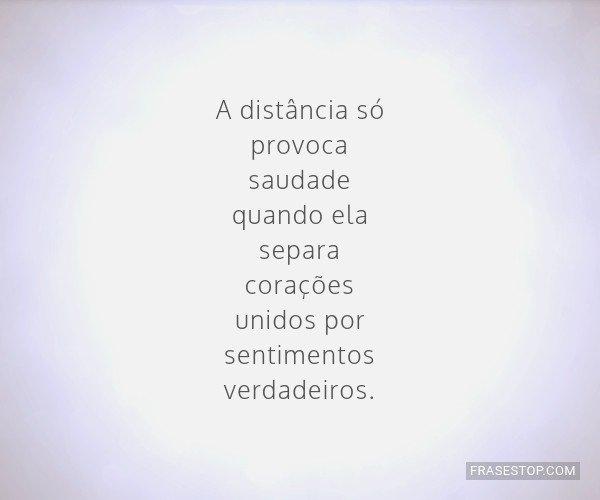 A distância só provoca...