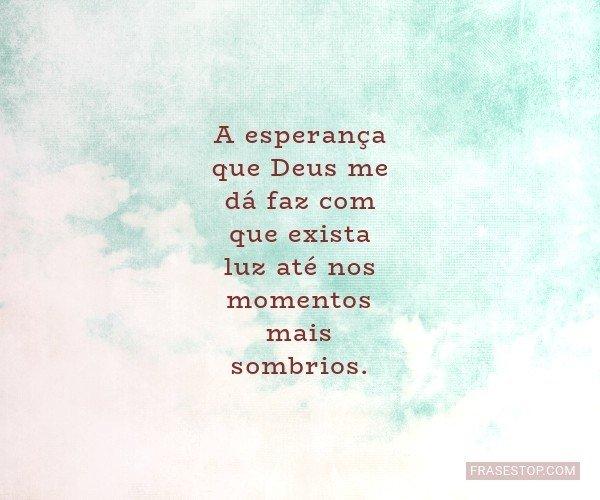 A esperança que Deus me...