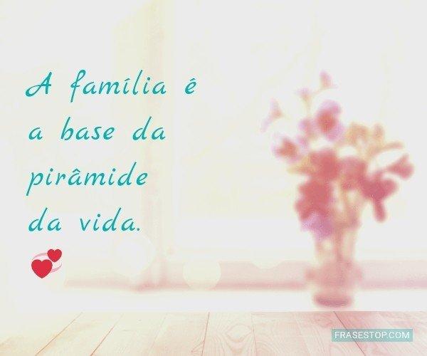 A família é a base da...