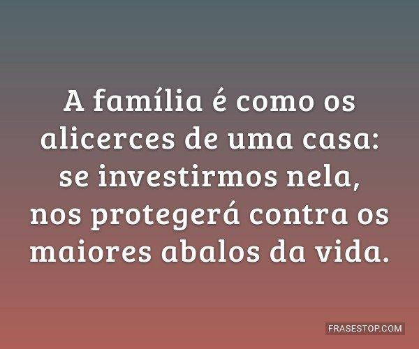 A família é como os...