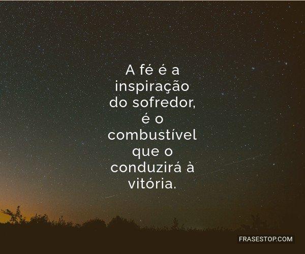 A fé é a inspiração...