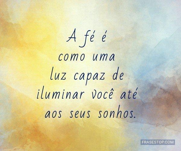 A fé é como uma luz...