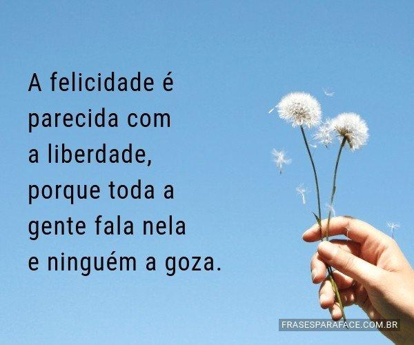 A felicidade é parecida...