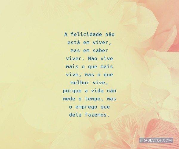 A felicidade não está...