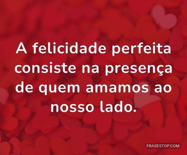 A felicidade perfeita...