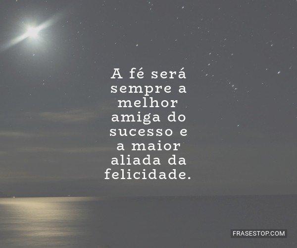 A fé será sempre a...
