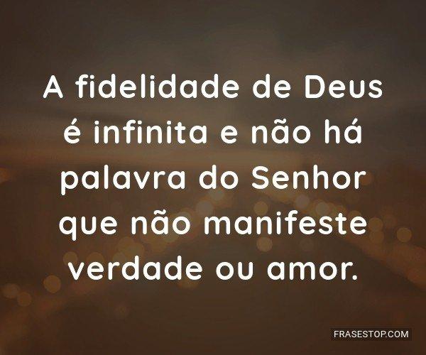 A Fidelidade De Deus é Infinita E Não Há