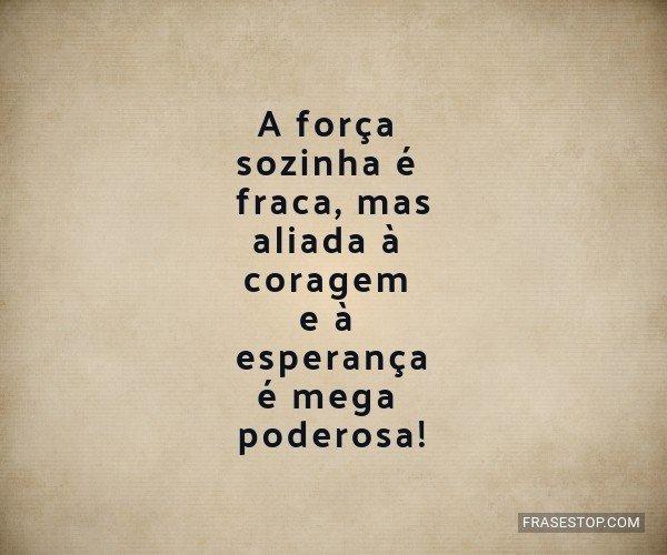A força sozinha é...