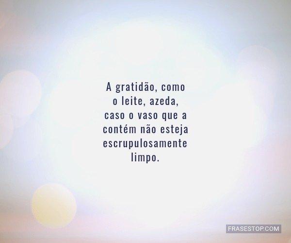 A gratidão, como o...