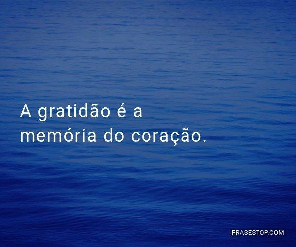 A gratidão é a memória...