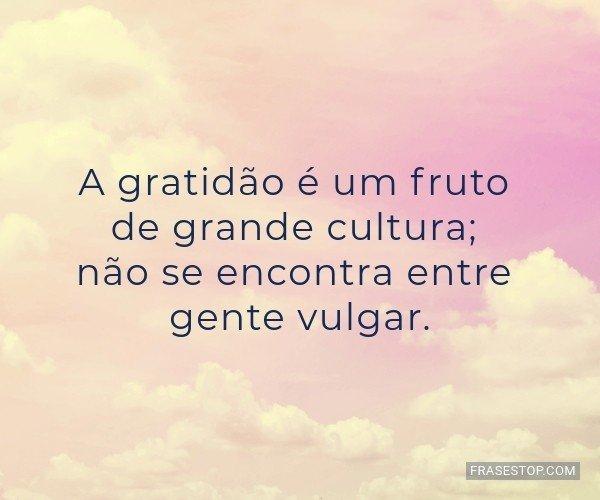 A gratidão é um fruto...