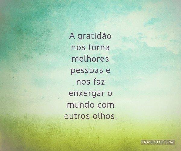 A gratidão nos torna...