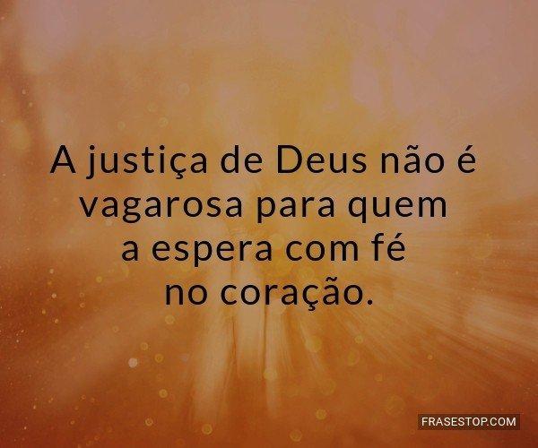 A justiça de Deus não...