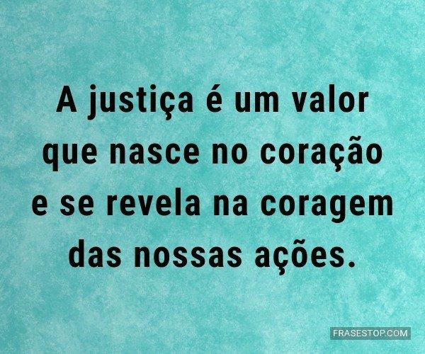 A justiça é um valor...