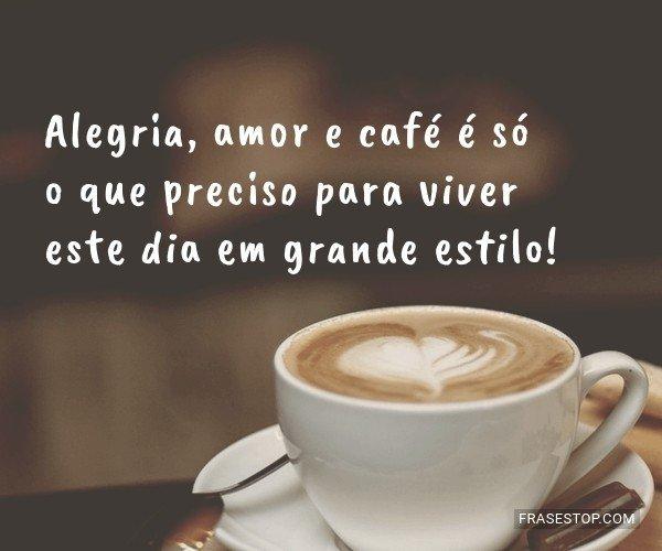 Alegria, amor e café é...