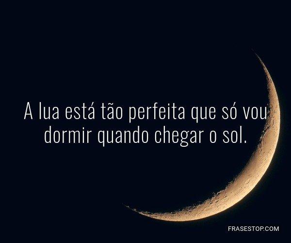 A lua está tão perfeita...