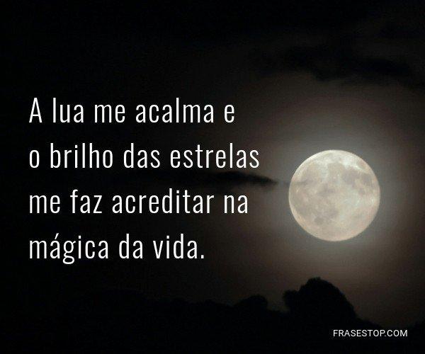 A lua me acalma e o...