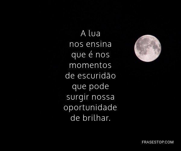A lua nos ensina que é...
