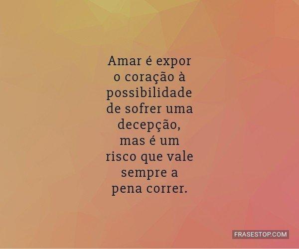 Amar é expor o coração...