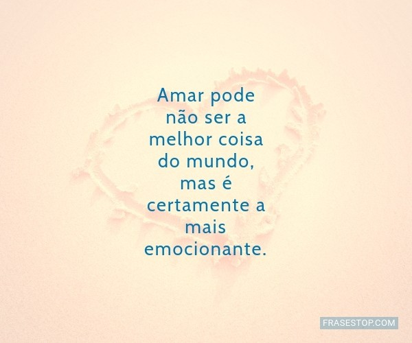 Amar pode não ser a...