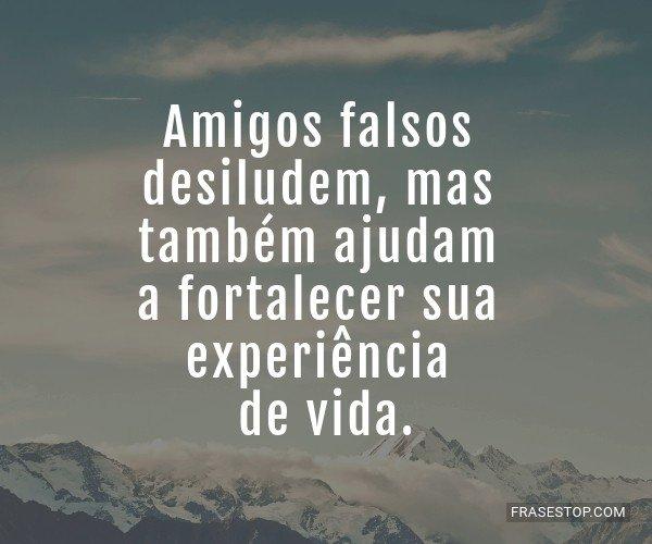 Amigos falsos desiludem,...