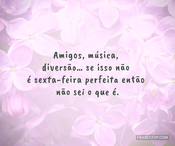 Amigos, música,...