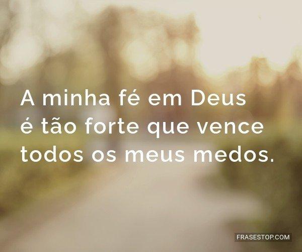 A minha fé em Deus é...