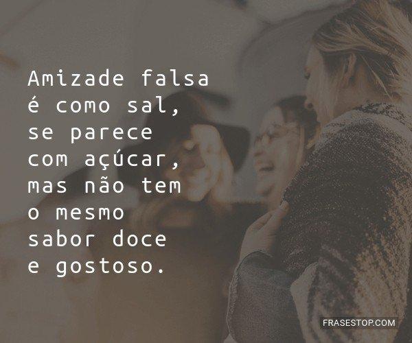 Amizade falsa é como...