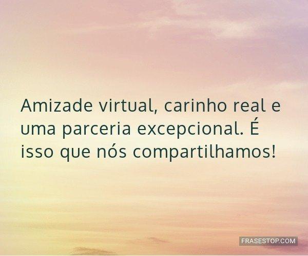 Amizade virtual, carinho...