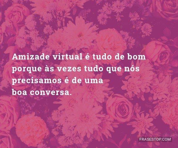 Amizade virtual é tudo...