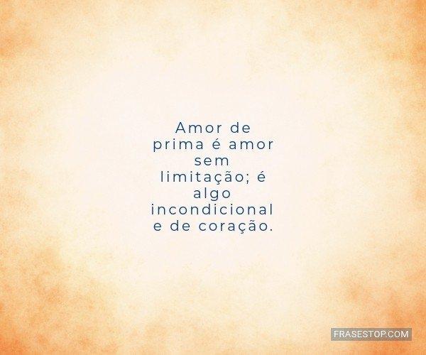 Amor de prima é amor sem...