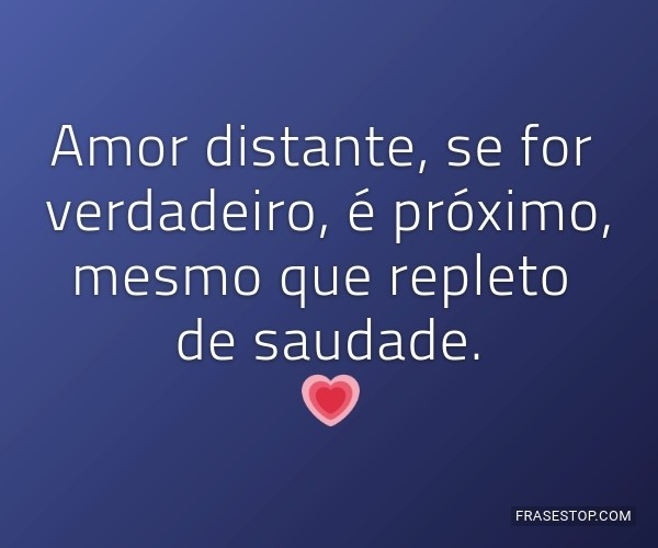 Amor distante, se for...